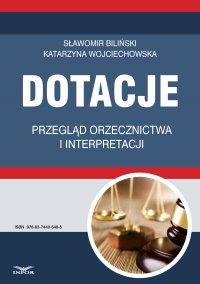 Dotacje przegląd orzecznictwa i interpretacji - Katarzyna Wojciechowska - ebook
