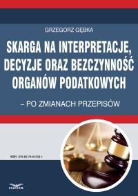 Skarga na interpretacje decyzje oraz bezczynność organów  podatkowych