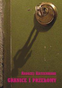 Granice i przełomy - Andrzej Katzenmark - ebook