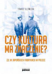 Czy kultura ma znaczenie? ZZL w japońskich fabrykach w Polsce - Tomasz Olejniczak - ebook