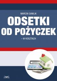 Odsetki od pożyczek w kosztach - Marcin Gawlik - ebook