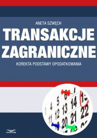 Transakcje zagraniczne - korekta podstawy opodatkowania
