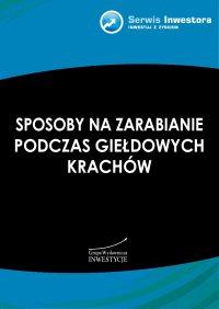 Sposoby na zarabianie podczas giełdowych krachów - Bartosz Stawiarski - ebook