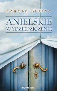 Anielskie wydziedziczenie - Karmen Cetina - ebook