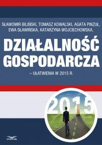 Działalność gospodarcza - ułatwienia w 2015 r. - Sławomir Biliński - ebook