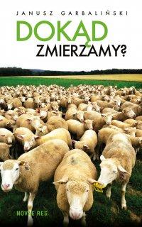 Dokąd zmierzamy? - Janusz Garbaliński - ebook