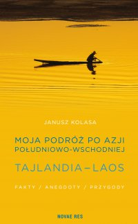 Moja podróż po Azji Południowo-Wschodniej. Tajlandia - Laos. - Janusz Kolasa - ebook