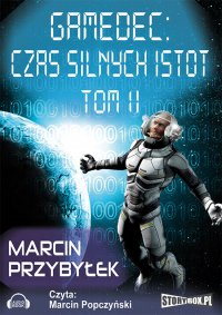 Gamedec: Czas silnych istot. Tom 2 - Marcin Przybyłek - audiobook