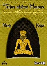 Turban mistrza Mansura - Marek Kochan - audiobook