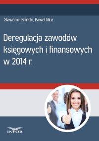 Deregulacja zawodów księgowych i finansowych w 2014 r. - Sławomir Biliński - ebook