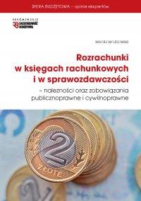 Rozrachunki w księgach rachunkowych  i w sprawozdawczości - Maciej Wojdowski - ebook