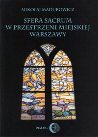 Sfera sacrum w przestrzeni miejskiej Warszawy - Mikołaj Madurowicz - ebook