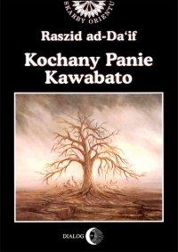 Kochany Panie Kawabato - Ad Da if Raszid - ebook