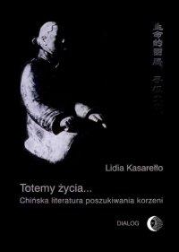 Totemy życia... Chińska literatura poszukiwania korzeni