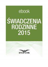 Świadczenia rodzinne 2015 - Wioleta Matela - ebook