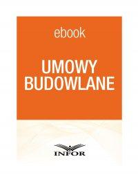Umowy budowlane - Justyna Żarnowska - ebook