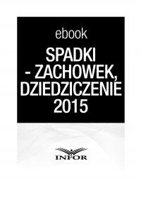 Spadki-zachowek, dziedziczenie 2015 - Marta Golan - ebook
