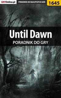 """Until Dawn - poradnik do gry - Patrick """"Yxu"""" Homa - ebook"""