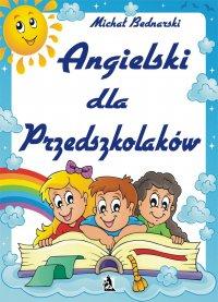 Angielski dla Przedszkolaków - Michał Bednarski - ebook