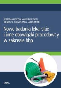 Nowe badania lekarskie i inne obowiązki pracodawcy w zakresie bhp - Sebastian Kryczka - ebook