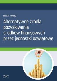 Alternatywne źródła pozyskiwania środków finansowych przez jednostki oświatowe