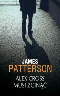 Alex Cross musi zginąć - James Patterson - ebook