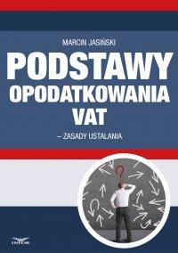 Podstawa opodatkowania VAT 2014 - zasady ustalania - Marcin Jasiński - ebook