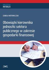 Obowiązki kierownika jednostki sektora publicznego w zakresie gospodarki finansowej