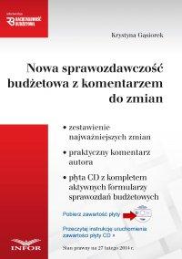 Nowa sprawozdawczość budżetowa z komentarzem - Krystyna Gąsiorek - ebook