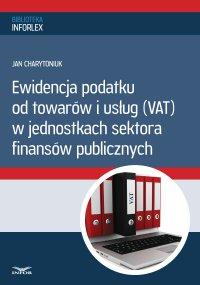 Ewidencja podatku od towarów i usług w jednostkach sektora finansów publicznych