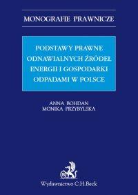Podstawy prawne OZE (odnawialnych źródeł energii) i gospodarki odpadami w Polsce - Anna Bohdan - ebook