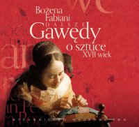 Dalsze gawędy o sztuce XVII wiek - Bożena Fabiani - audiobook