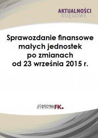 Sprawozdanie finansowe małych jednostek po zmianach od 23 września 2015 r.