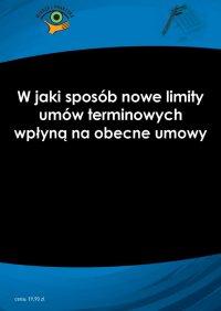 W jaki sposób nowe limity umów terminowych wpłyną na obecne umowy - Katarzyna Wrońska-Zblewska - ebook