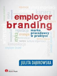 Employer branding. Marka pracodawcy w praktyce - Julita Dąbrowska - ebook