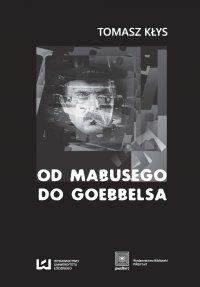 Od Mabusego do Goebbelsa. Weimarskie filmy Fritza Langa i kino niemieckie do roku 1945