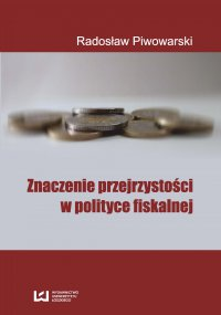 Znaczenie przejrzystości w polityce fiskalnej - Radosław Piwowarski - ebook