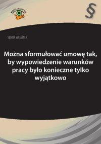Można sformułować umowę tak, by wypowiedzenie warunków pracy było konieczne tylko wyjątkowo - Rafał Krawczyk - ebook