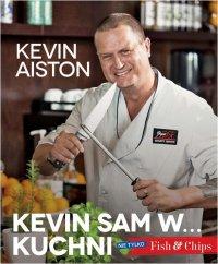 Kevin sam w kuchni. Nie tylko Fish & Chips - Kevin Aiston - ebook