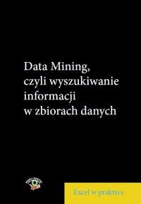 Data Mining, czyli wyszukiwanie informacji wzbiorach danych