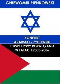 Konflikt arabsko - żydowski. Perspektywy rozwiązania w latach 2003-2006