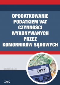 Opodatkowanie podatkiem VAT czynności wykonywanych przez komorników sądowych