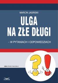 Ulga na złe długi - w pytaniach i odpowiedziach - Marcin Jasiński - ebook