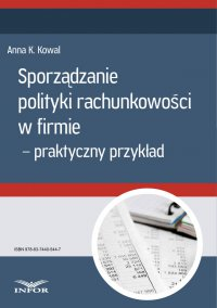 Sporządzanie polityki rachunkowości w firmie - przykład praktyczny