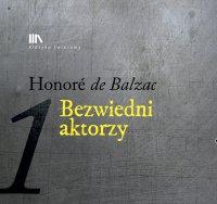 Bezwiedni aktorzy - Honore de Balzac - audiobook