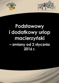 Podstawowy i dodatkowy urlop macierzyński - zmiany od 2 stycznia 2016 r. - Katarzyna Wrońska-Zblewska - ebook