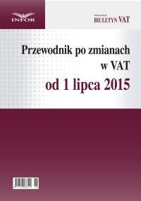 Przewodnik po zmianach w VAT od 1 lipca 2015 r