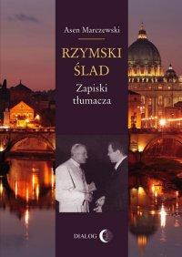 Rzymski ślad. Zapiski tłumacza - Asen Marczewski - ebook