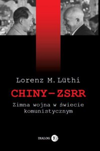 Chiny – ZSRR. Zimna wojna w świecie komunistycznym - Lorenz M. Luthi - ebook