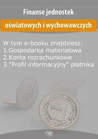 Finanse jednostek oświatowych i wychowawczych, wydanie wrzesień 2015 r. - Opracowanie zbiorowe - eprasa